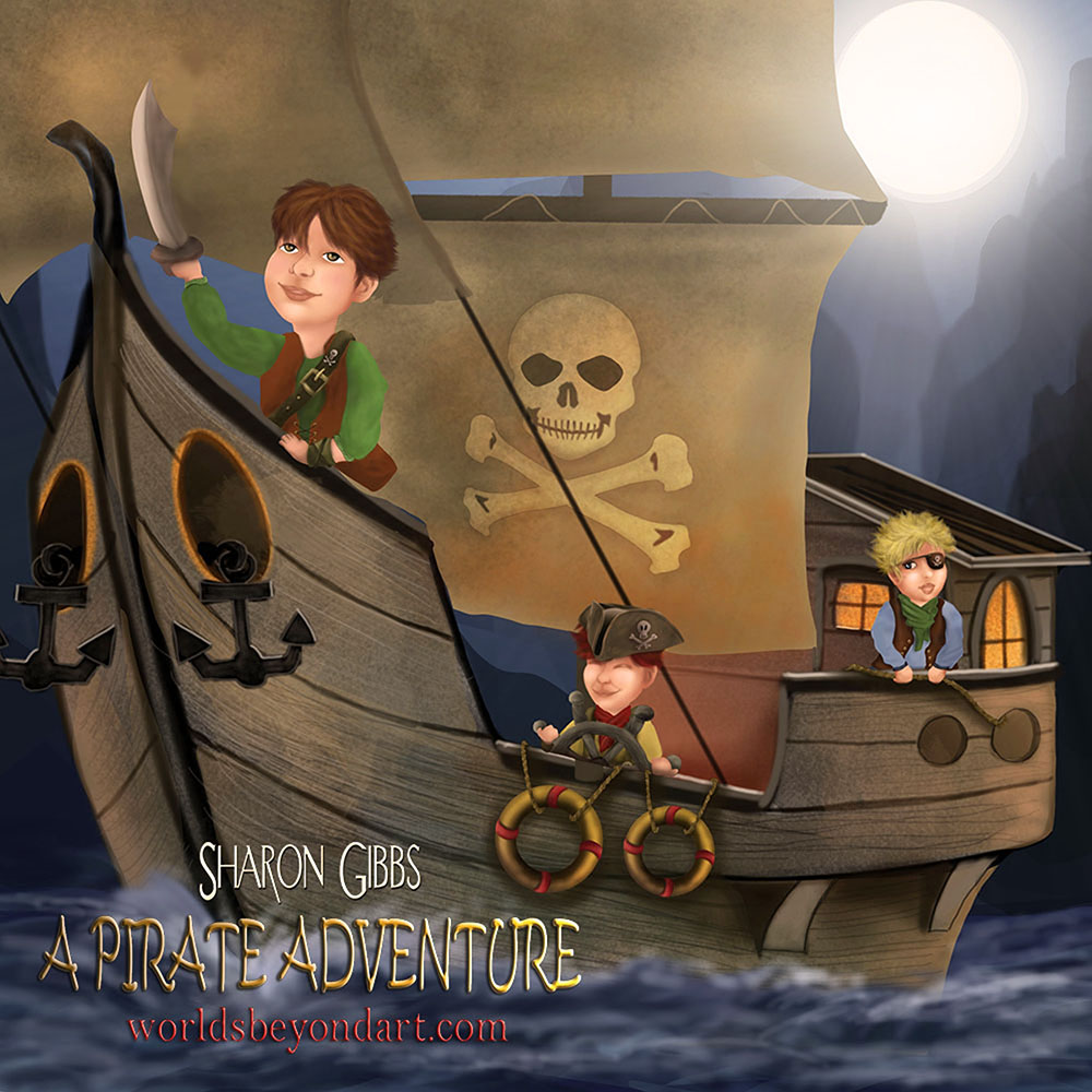The Magical Adventures of These Boys Three: a Pirate Adventure by Sharon Gibbs